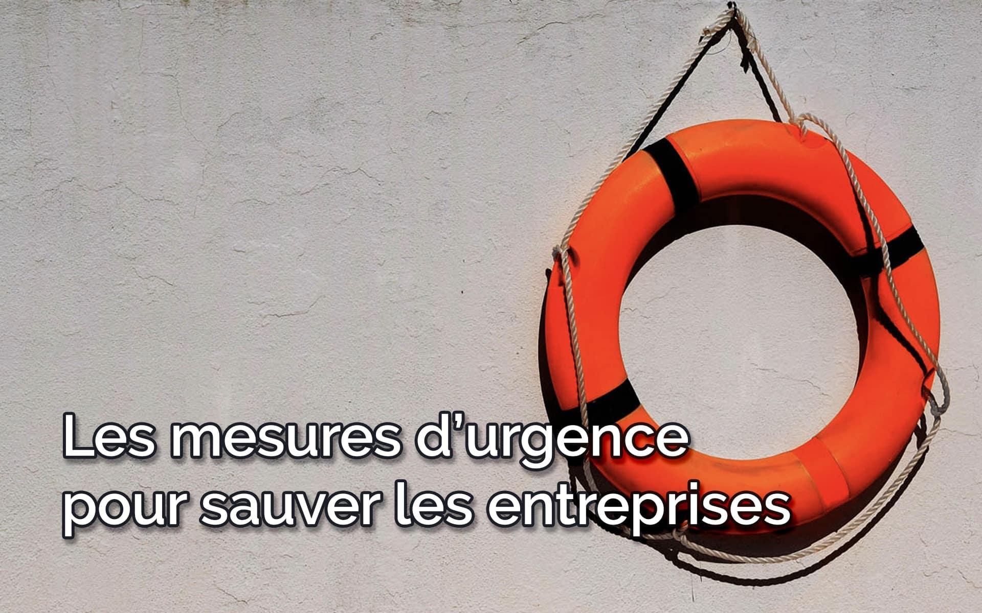 COVID-19 les mesures d'urgence pour sauver les entreprises
